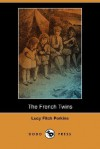 The French Twins (Dodo Press) - Lucy Fitch Perkins