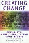 Creating Change: Sexuality, Public Policy, and Civil Rights - John D'Emilio, Urvashi Vaid, William B. Turner