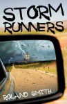 Storm Runners. Roland Smith - Roland Smith