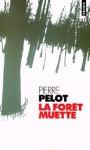 La forêt muette - Pierre Pelot