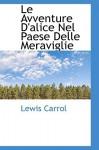 Le Avventure D'Alice Nel Paese Delle Meraviglie - Lewis Carroll