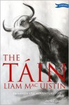 The Tain: Ireland's Epic Adventure - Liam Mac Uistín, Donald Teskey
