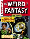The EC Archives: Weird Fantasy Volume 1 - Bill Gaines, Al Feldstein, Wallace Wood, Harvey Kurtzman, Harry Harrison, Gardner Fox, Daniel Chabon, Jack Kamen