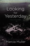 Looking for Yesterday (Sharon McCone #30) - Marcia Muller