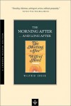 The Morning After... and Long After - Wilfrid Sheed