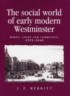 The Social World of Early Modern Westminster - J. F. Merritt
