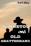 Winnetou and Old Shatterhand (Old Shatterhand Series) - Karl May, Marion Ames Taggart