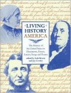 Living History America (The History of the United States in Documents, Essays, Letters, Songs and Poems) - Erik Bruun, Jay Crosby, Thomas Jefferson, Franklin D. Roosevelt, Benjamin Franklin