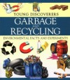 Young Discoverers: Garbage and Recycling (Young Discoverers: Environmental Facts and Experiments) - Rosie Harlow, Sally Morgan