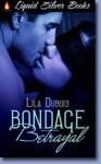 Bondage Betrayal - Lila Dubois