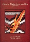 Music For Native American Flute, Vol. 1 (Book & Audio Cd) - Jessica Walsh