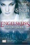 Engelskuss (Gilde der Jäger, #1) - Nalini Singh, Petra Knese