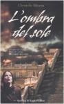 L'ombra del sole - Christelle Maurin, Claudia Lionetti