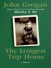 The Longest Trip Home LP: A Memoir - John Grogan