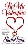 Be My Valentine - Sheila Rabe