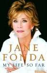 My Life So Far (with Bonus Content) - Jane Fonda