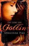 Die Liebe der Göttin: Band 2 - Aprilynne Pike, Karen Gerwig