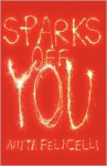 Sparks Off You - Anita Felicelli