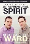 Energize Your Entrepreneurial Spirit - Jeff Ward, Scott Ward