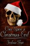 Once Upon a Christmas Evil - Joshua Skye