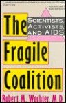 The Fragile Coalition: Scientists, Activists, and AIDS - Robert M. Wachter