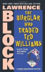 The Burglar Who Traded Ted Williams - Lawrence Block, Joe Mantegna