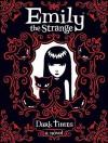 Emily the Strange: Dark Times - Rob Reger, Jessica Gruner, Buzz Parker