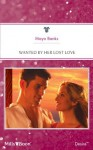 Mills & Boon : Wanted By Her Lost Love (Pregnancy & Passion) - Maya Banks