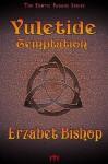 The Erotic Pagan Series: Yuletide Temptation - Erzabet Bishop