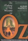 The Making of the Wizard of Oz: Movie Magic and Studio Power in the Prime of MGM - Aljean Harmetz, Margaret Hamilton