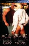 Acid Rayne - Nathalie Gray, Ciana Stone