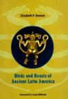 Birds and Beasts of Ancient Latin America - Elizabeth P. Benson