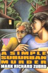 A Simple Suburban Murder - Mark Richard Zubro