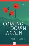 Coming Down Again - John Balaban
