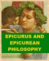 Epicurus and Epicurean Philosophy - William Wallace