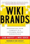 WIKIBRANDS: Reinventing Your Company in a Customer-Driven Marketplace - Sean Moffitt, Mike Dover, Don Tapscott