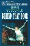 Behind That Door - George Goodchild
