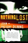 Nothing Lost - John Gregory Dunne
