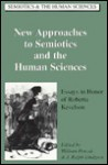 New Approaches to Semiotics and the Human Sciences: Essays in Honor of Roberta Kevelson - Roberta Kevelson