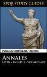 Tacitus: The Annals of Rome in Latin + English (SPQR Study Guides) - Publius Cornelius Tacitus, Paul Hudson