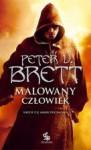 Malowany człowiek. Księga I - Peter V. Brett, Marcin Mortka