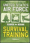 U.S. Air Force Search and Rescue Survival Training: AF Regulation 64-4 - United States Department of the Air Force