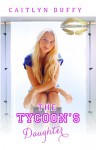The Tycoon's Daughter (The Treadwell Academy Novels) - Caitlyn Duffy