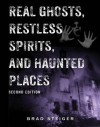 Real Ghosts, Restless Spirits, and Haunted Places - Brad Steiger