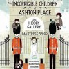 The Incorrigible Children of Ashton Place: Book II: The Hidden Gallery (Audio) - Maryrose Wood, Katherine Kellgren