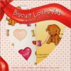 Biscuit Loves You Valentine's Day Kit [With 2 Sheets of StickersWith 6 Valentine's Day Cards] - Alyssa Satin Capucilli, Pat Schories