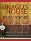 Dragon House (MP3 Book) - John Shors, Jennifer Ikeda