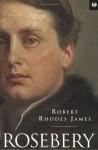 Rosebery - Robert Rhodes James