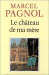 Le château de ma mère - Marcel Pagnol
