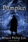 Pumpkin - Benson Phillip Lott